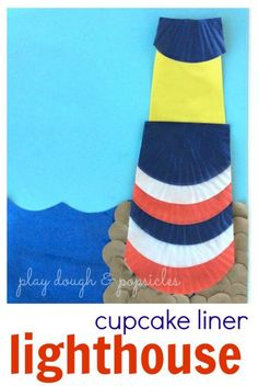 Cupcake Liner Lighthouse Craft. Inspired By My Very Own Lighthouse. Preschool craft extension of children's story.