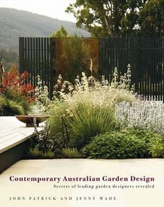 Booktopia has Contemporary Australian Garden Design, Secrets of Leading Garden Designers Revealed by J Patrick. Buy a discounted Hardcover of Contemporary Australian Garden Design online from Australia's leading online bookstore. Australian Garden Design, Australian Native Garden, Contemporary Garden Design, Contemporary Landscape, Landscape Design, Landscape Architecture, Architecture Design, Australian Plants, Modern Design