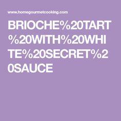 BRIOCHE%20TART%20WITH%20WHITE%20SECRET%20SAUCE