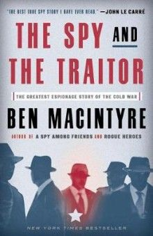 Read Book: The Spy and the Traitor, The Greatest Espionage Story of the Cold War - Reading Free eBook / PDF / Book Vigan, Free Pdf Books, Free Ebooks, New York Times, Double Agent, Closer, Blogging, Trust, Great Novels