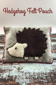 My Mom Made That: Easy Hedgehog Felt Pouch {Perfect to store your personal unmentionables!}