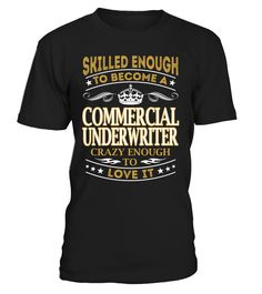 Commercial Underwriter - Skilled Enough To Become #CommercialUnderwriter