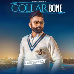 Collar Bone-Amrit Maan Video Song And Lyrics And Video Free Mp3 Download Websites, Mp3 Song Download, Bollywood Songs, Bollywood News, Latest Music, New Music, Dj Remix, Collar Bone, Online Reviews