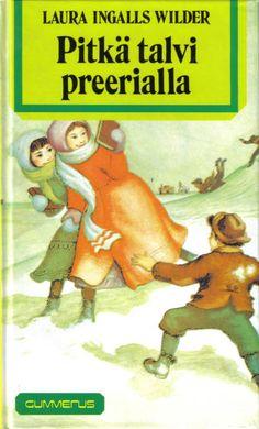 Laura Ingalls Wilderin Pieni talo preerialla -sarja (Puuttuu enää Neljä ensimmäistä vuotta -kirja, muut löytyy jo)