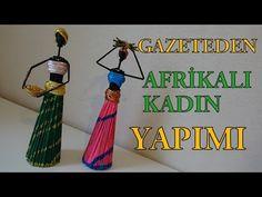 """Gazeteden """"Afrikalı Kadın"""" Yapımı - DIY African Doll From Newspaper - Geri Dönüşüm - YouTube"""