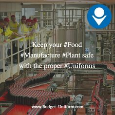 Keep your #Food #Manufacture #Plant safe with the proper #Uniforms #SaveMoney #Rent