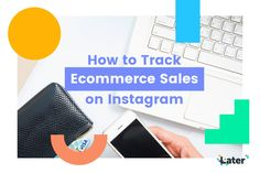 How to Get Sales on Instagram: Tracking Ecommerce Sales with Google Analytics