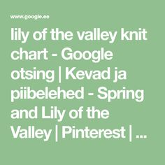 lily of the valley knit chart - Google otsing | Kevad ja piibelehed - Spring and Lily of the Valley | Pinterest | Knit lace, Lace patterns and Chart