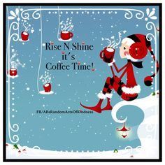 Rise and shine it's coffee time Red & Black elf drinking coffee