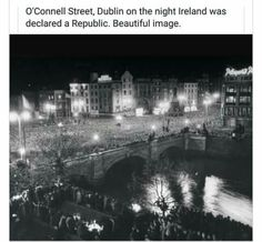 """Dublin in 1949 - the night Ireland became a republic. """"The Republic of Ireland Act 1948 (No. 22 of was signed into law on 21 December 1948 and came into force on 18 April Easter the anniversary of the beginning of the Easter Rising. Republic Of Ireland, The Republic, Easter Monday, Dublin Ireland, Easter Rising, How To Become, Night, Street, Nature"""