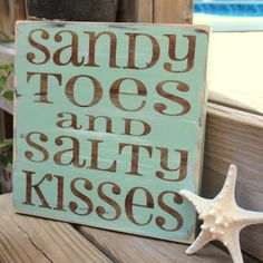 Sandy toes and salty kisses....for that beach condo...someday!!!