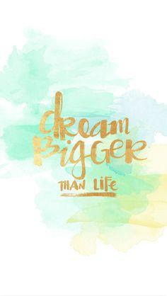 iPhone Wallpaper Freebies to make you smile -Dream Bigger  - Oh So Beautiful | more at graceandjosie.com