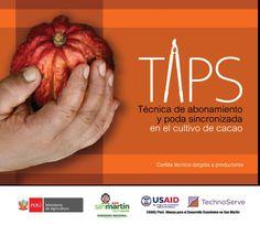 Cartilla de Tècnica de Abonamiento y Poda Sincronizada - TAPS, documento sistematizado de las experiencias de los productores Edil Sandoval y Carlos Sierra, gracias al Gobierno Regional de San Martin y TechnoServe INC con el aporte de USAID.