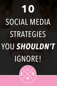 Keeping up with Social Media: Top 10 Strategies You Should Not Ignore