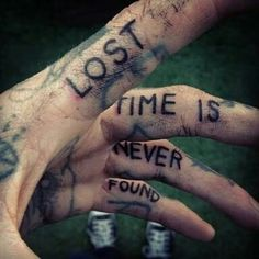 Finger tattoo: Lost time is never found.