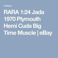 RARA 1:24  Jada 1970 Plymouth Hemi Cuda Big Time Muscle | eBay
