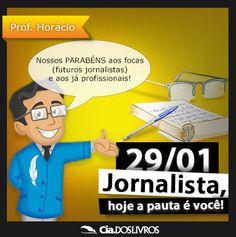 #ProfHoraciohomenageia os Jornalistas!     Uma profissão antiga que tem por objetivo reportar todos os acontecimentos relevantes e de interesse da sociedade!   Hoje é o seu dia, Jornalista. E nós comemoramos aqui a Cia.!!!