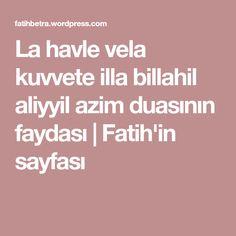 La havle vela kuvvete illa billahil aliyyil azim duasının faydası   Fatih'in sayfası