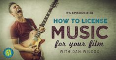 License Music for Your Film with Dan Wilcox Have you ever wondered what you need to do in order to put a popular song in your film? Today I talk with Dan Wilcox about the tricky world of Music Licensing for film. One of the most important topics we go over is the difference between owning a song&#0