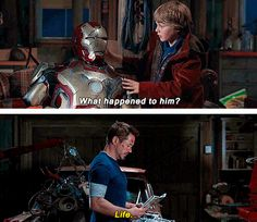 Life, kid. <-----I love how Tony is actually talking about himself in this scene. That's amazing.