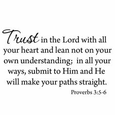 Trust in The Lord with All Your Heart Version Lean Not On Your Own Understanding Bible Wall Decal Inspirational Prayer Scriptures, Faith Prayer, Prayer Quotes, Bible Verses Quotes, Faith Quotes, Spiritual Quotes, Positive Quotes, Spiritual Prayers, Scripture Verses
