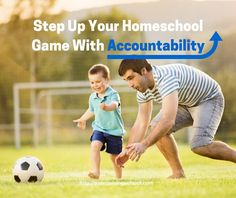 Step Up Your Homeschool Game With Accountability