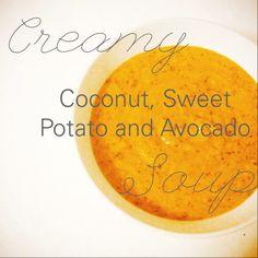 Creamy Coconut, Sweet Potato and Avocado Soup (Vegan, Paleo, Whole 30, Gluten free and Vegetarian)