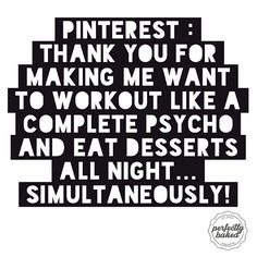 We should be in shape in no time at this rate #perfectlybaked #sundayfunnies #pinterest #pinterestfail