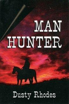 Man Hunter by Dusty Rhodes. $0.74. Publisher: Sundowners (December 2002). Publication: December 2002