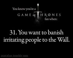 You know you're a Game of Thrones fan when ... @Lory Patterson Patterson Patterson Vanpool
