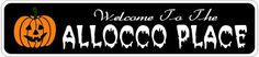 ALLOCCO PLACE Lastname Halloween Sign - 4 x 18 Inches by The Lizton Sign Shop. $12.99. Aluminum Brand New Sign. Predrillied for Hanging. Great Gift Idea. Rounded Corners. 4 x 18 Inches. ALLOCCO PLACE Lastname Halloween Sign 4 x 18 Inches - Aluminum personalized brand new sign for your Autumn and Halloween Decor. Made of aluminum and high quality lettering and graphics. Made to last for years outdoors and the sign makes an excellent decor piece for indoors. Great for the po...