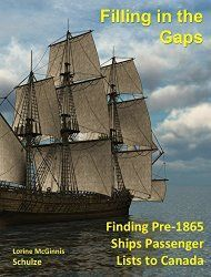 Olive Tree Genealogy Blog: New E-book Filling in the Gaps: Finding Pre 1865 Ships Passenger Lists to Canada