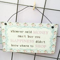 Sass and Belle Shabby Chic Whoever Said Money Can't Buy Happiness. Purple Zebra, Money Cant Buy Happiness, Sass & Belle, Metal Plaque, Shabby Chic, Indoor, Canning, Sayings, Happy