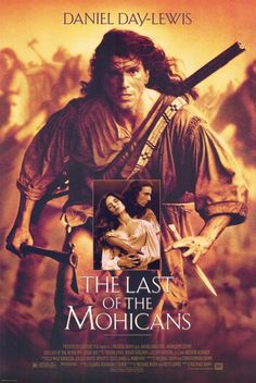 The Last of the Mohicans. 1992.  Daniel Day-Lewis, Madeleine Stowe.  Breathtaking. Never tire of watching this film...