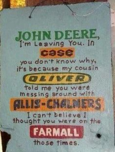 Cute!  I'll never forget the story my Aunt Steph told about my Mom being jealous of my Dad and Allis Chalmers.  My Mom didn't know Allis was a tractor. Ha!