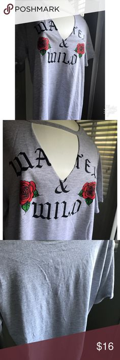 """🌹Rose print """"wanted & wild"""" choker cut out tee🌹 V cut out choker with 2 roses and quote """"wanted and wild"""" in awesome old english goth like black letters, nwot🌹pair it with the rose embroidered sneakers or gray vans listed separately in my closet for a bundle discount🌹 Tops Tees - Short Sleeve"""