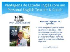 Confira mais uma vantagem de estudar inglês com o Personal English Teacher & Coach.