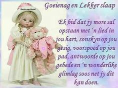Afrikaanse Quotes, Goeie Nag, Goeie More, Morning Blessings, Good Night Quotes, Special Quotes, Sleep Tight, Strong Quotes, True Words