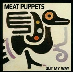"The Meat Puppets stretch their legs on 1986's """"Out My Way,"""" jamming their way…"