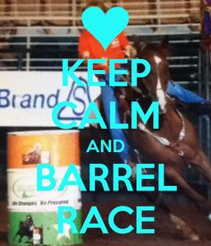 keep cald and barrel race | KEEP CALM AND BARREL RACE - KEEP CALM AND CARRY ON Image Generator ...