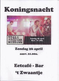 Koningsnacht, Transmission in Cafe bar het Zwaantje http://koopplein.nl/middendrenthe/804876/koningsnacht-transmission-in-het-zwaantje.html