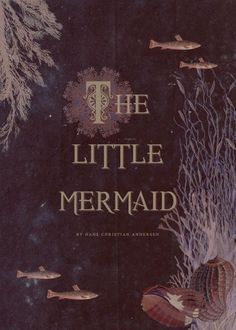 The Little Mermaid: The Little Mermaid by Hans Christen Anderson