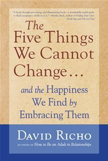 The Five Things We Cannot Change By: David Richo