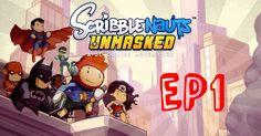 Scribblenauts: Unmasked ( A DC Comics Adventure) EP#1 - Riding Stupid Pi...