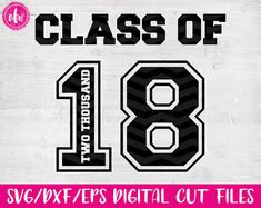 Graduation Class of 2018 SVG DXF EPS Cut File Graduate