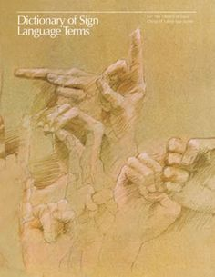 A dictionary of American Sign Language terms for The Church of Jesus Christ of Latter-day Saints.