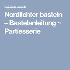 Nordlichter basteln – Bastelanleitung ~ Partiesserie