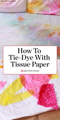 Here's how to tie-dye sheets using tissue paper, including step-by-step instructions. #tiwedye #tiedyetips #tiedyehacks #howtotiedye #crafts #quarantineactivities #thingstodo #summeractivities #tissuepaper #diy #diyideas #homeprojects #goodvibes Tie Dye Tips, How To Tie Dye, Fun Crafts, Crafts For Kids, Arts And Crafts, Tie Dye Sheets, Craft Projects, Projects To Try, Craft Ideas
