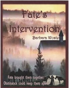 Fate's Intervention by Barbara Woster