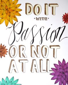 Do It With Passion Or Not At All Hand Lettered Illustration